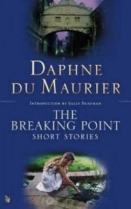 The Breaking Point: Short Stories - Daphne du Maurier, Sally Beauman