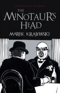 The Minotaur's Head: An Eberhard Mock Investigation - Marek Krajewski
