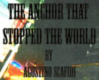The Anchor That Stopped The World - Agostino Scafidi