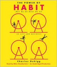 The Power of Habit: Why We Do What We Do in Life and Business - Charles Duhigg,  Read by Mike Chamberlain