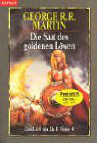 Die Saat des goldenen Löwen. Das Lied von Eis und Feuer 04 - George R. R. Martin