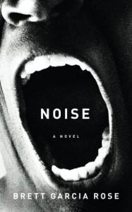 Noise - Brett Garcia Rose