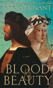 Blood And Beauty - Sarah Dunant