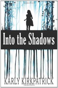 Into the Shadows - Karly Kirkpatrick