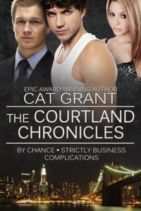 The Courtland Chronicles - By Chance Strictly Business Complications - Cat Grant