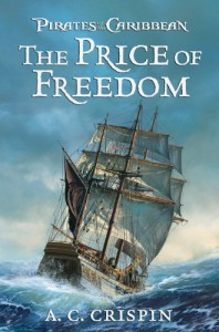 The Price of Freedom (Pirates of the Caribbean) - A.C. Crispin, Ann Carol Crispin
