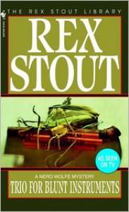 Trio for Blunt Instruments - Rex Stout