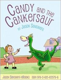 Candy and the Cankersaur - Jason Sandberg
