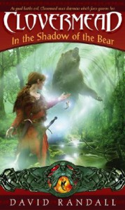 Clovermead: In the Shadow of the Bear - David   Randall