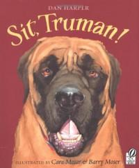 Sit, Truman! - Dan Harper