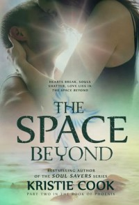 The Space Beyond - Kristie Cook