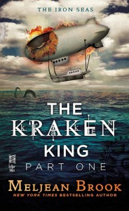 The Kraken King Part I: The Kraken King and the Scribbling Spinster (Iron Seas #4.1)  -   Meljean Brook