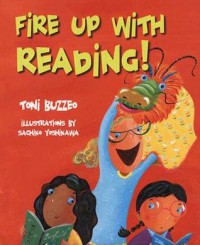 Fire Up with Reading! [With Sticker and Scale Pattern] - Toni Buzzeo