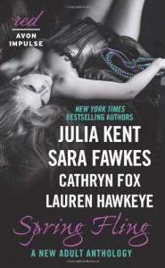 Spring Fling: A New Adult Anthology (Red Avon Impulse) - 'Julia Kent',  'Sara Fawkes',  'Lauren Hawkeye',  'Cathryn Fox'