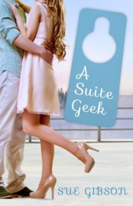 A Suite Geek (Suite Love Series, Book Three) - Sue Gibson
