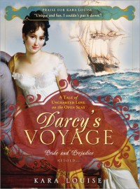 Darcy's Voyage: A Tale of Uncharted Love on the Open Seas - Kara Louise
