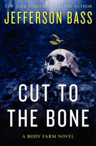 Cut to the Bone: A Body Farm Novel - Jefferson Bass