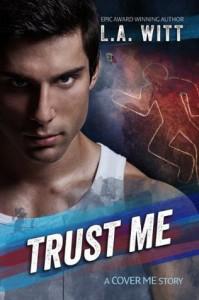 Trust Me (Cover Me) - L.A. Witt