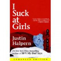 I Suck at Girls - Justin Halpern