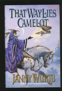 That Way Lies Camelot - Janny Wurts;Richard Dominick