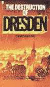 The Destruction of Dresden (Morley war classics) - David Irving