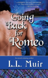 Going Back for Romeo: A Highlander Time Travel Romance (A Muir Witch Project) (Volume 1) - L L Muir