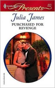 Purchased for Revenge (Harlequin Presents #2573) - Julia James