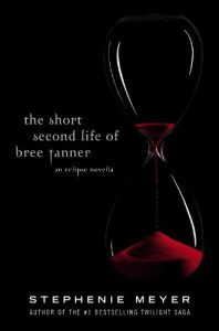 The Short Second Life of Bree Tanner: An Eclipse Novella - Stephenie Meyer