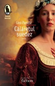 Calaretul suedez - Leo Perutz, Ana Popa