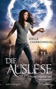 Die Auslese: Nichts vergessen und nie vergeben - Roman - Joelle Charbonneau, Marianne Schmidt