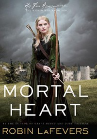 Mortal Heart (His Fair Assassin Trilogy Book 3) - Robin LaFevers