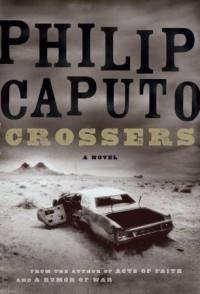 Crossers - Philip Caputo