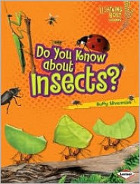 Do You Know about Insects? - Buffy Silverman