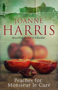Peaches for Monsieur le Curé  - Joanne Harris