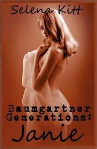 Baumgartner Generations: Janie - Selena Kitt