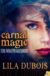 Carnal Magic (The Wraith Accords) - Lila Dubois