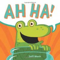 Ah Ha! - Jeff Mack