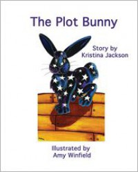 The Plot Bunny - Kristina Jackson, Amy C. Winfield