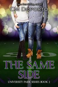 The Same Side: Book 2 (The University Park Series) - CM Doporto