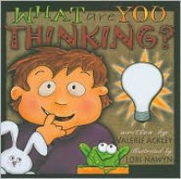 What Are You Thinking? - Valerie Ackley, Lori Nawyn