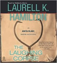 The Laughing Corpse  - Laurell K. Hamilton, Kimberly Alexis