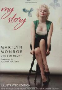 My Story - Marilyn Monroe, Ben Hecht, Joshua Green