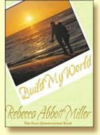 Build My World - Rebecca Abbott Miller