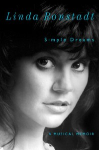 Simple Dreams: A Musical Memoir - Linda Ronstadt