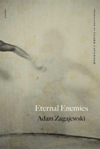 Eternal Enemies: Poems - Adam Zagajewski, Clare Cavanagh