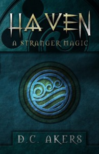 Haven: A Stranger Magic - D.C. Akers