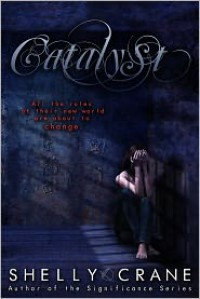 Catalyst : A Collide Novel - Book 3 - shelly Crane