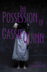 The Possession of Cassie Quinn - Kathryn Knutson