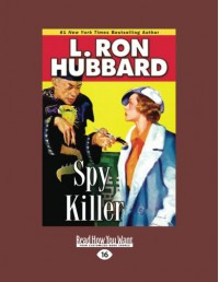 Spy Killer (Large Print 16pt) - L. Ron Hubbard