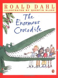 The Enormous Crocodile - Quentin Blake, Roald Dahl